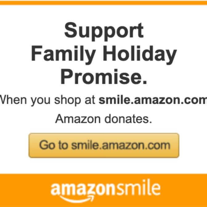 Shop Amazon Smile and Donate to Family Holiday Promise